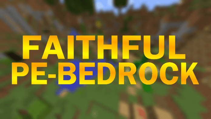 Faithful PE & Faithful Texture Pack MCPE 64x64 / 32x32