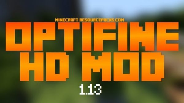 OptiFine 1.13 OFFICIAL DOWNLOAD – HD Ultra for Minecraft – OFFICIAL RELEASE