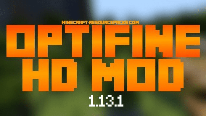 OptiFine 1.13.1 official download